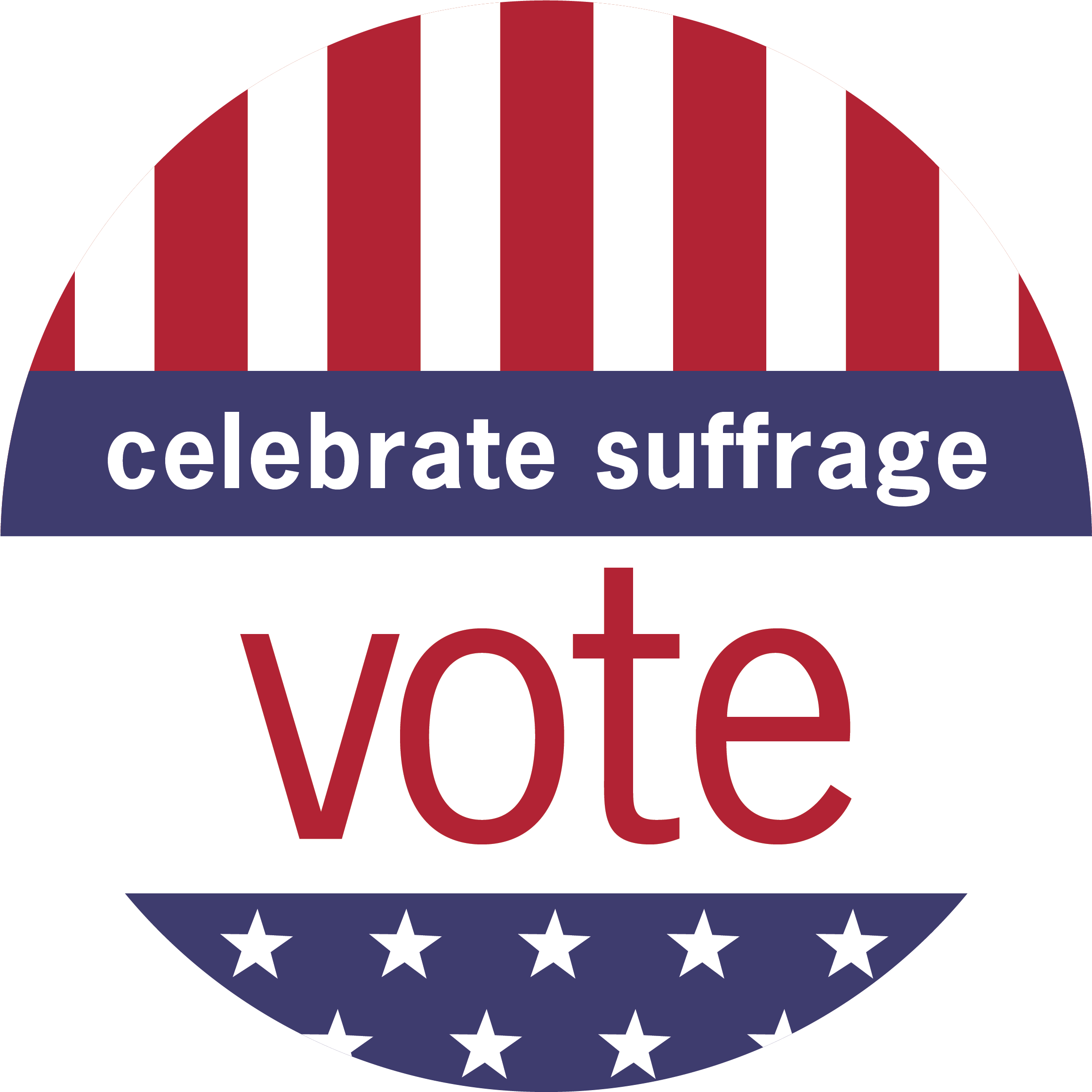 celebrate suffrage. vote.